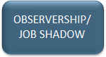 Observership/Job Shadow